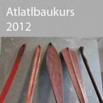 Atlatlbaukurs-2012